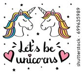 let's be unicorns hand writing... | Shutterstock .eps vector #699635989