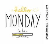 hello monday friday loading... | Shutterstock .eps vector #699696595