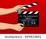movie clapperboard pop art hand ... | Shutterstock .eps vector #699813841