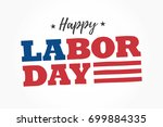 happy labor day logo. editable... | Shutterstock .eps vector #699884335