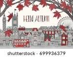 hello autumn in london   hand... | Shutterstock .eps vector #699936379