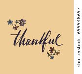 thankful background. ink... | Shutterstock .eps vector #699948697