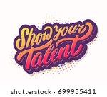 show your talent. vector banner. | Shutterstock .eps vector #699955411