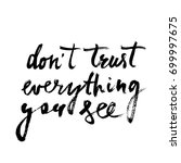 don't trust everything you see... | Shutterstock .eps vector #699997675