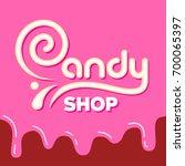 caramel inscription candy shop. ... | Shutterstock .eps vector #700065397