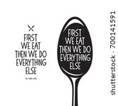 first we eat typography kitchen ... | Shutterstock .eps vector #700141591