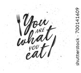 you are what you eat typography ... | Shutterstock .eps vector #700141609