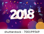 happy new year 2018 colorful... | Shutterstock .eps vector #700199569