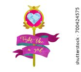 fight like a girl. magical wand ... | Shutterstock .eps vector #700424575