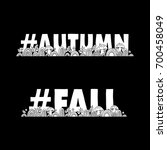 autumn or  fall black and...   Shutterstock .eps vector #700458049