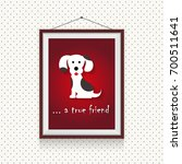 a true dog friend   funny... | Shutterstock .eps vector #700511641