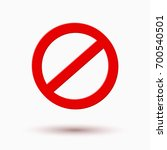 prohibit red road sign or stop... | Shutterstock .eps vector #700540501