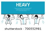 carrying very heavy tasks or... | Shutterstock .eps vector #700552981