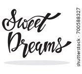 sweet dreams vector hand drawn... | Shutterstock .eps vector #700588327
