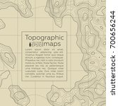 background of the topographic... | Shutterstock .eps vector #700656244