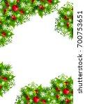 christmas background with fir... | Shutterstock . vector #700753651