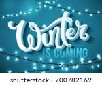 winter is coming poster with... | Shutterstock .eps vector #700782169