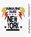 new york amazing dude t shirt... | Shutterstock .eps vector #700932577