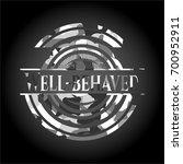 well behaved written on a grey... | Shutterstock .eps vector #700952911