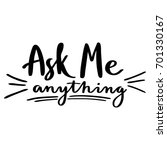 hand drawn lettering  ask me... | Shutterstock .eps vector #701330167