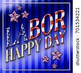 happy labor day  3d  american... | Shutterstock . vector #701534221