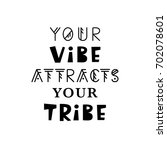 your vibe attracts your tribe....   Shutterstock .eps vector #702078601