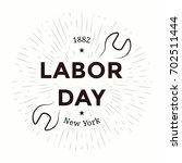 labor day emblem. isolated... | Shutterstock .eps vector #702511444