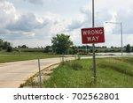 Wrong Way Sign.