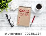 make a goals list for 2018.... | Shutterstock . vector #702581194