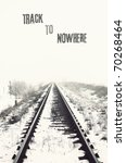 Vanishing Railroad In Winter....