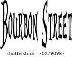 bourbon street sign on white... | Shutterstock .eps vector #702790987