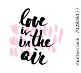 love is in the air lettering.... | Shutterstock .eps vector #702826177