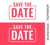 save the date. badge  mark ... | Shutterstock .eps vector #702948439