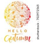 hand drawn lettering autumn...   Shutterstock .eps vector #702972565