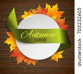 autumn background with maple... | Shutterstock .eps vector #703232605