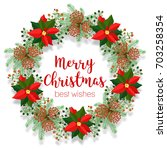 christmas floral wreath  round... | Shutterstock . vector #703258354