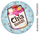 chia seeds superfood dessert.... | Shutterstock .eps vector #703441024
