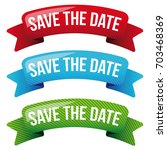 save the date vector ribbon set | Shutterstock .eps vector #703468369