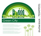 green eco city living concept. | Shutterstock .eps vector #703499551