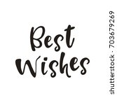 best wishes lettering. isolated ... | Shutterstock .eps vector #703679269