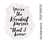 you're the kindest person that... | Shutterstock .eps vector #703759075
