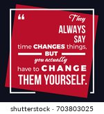 motivational quote. vector... | Shutterstock .eps vector #703803025