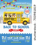 back to school party poster... | Shutterstock .eps vector #703981819
