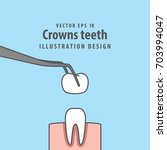 crown teeth illustration vector ... | Shutterstock .eps vector #703994047
