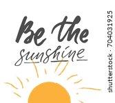 sunshine hand lettering quotes... | Shutterstock .eps vector #704031925