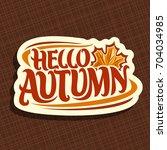 vector poster for autumn season ...   Shutterstock .eps vector #704034985