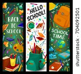 back to school banners of... | Shutterstock .eps vector #704092501