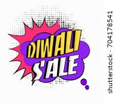 diwali sale concept with popart ... | Shutterstock .eps vector #704178541