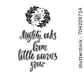 mighty oaks from little acorns... | Shutterstock .eps vector #704209714