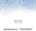 falling glitter confetti. blue... | Shutterstock .eps vector #704253037
